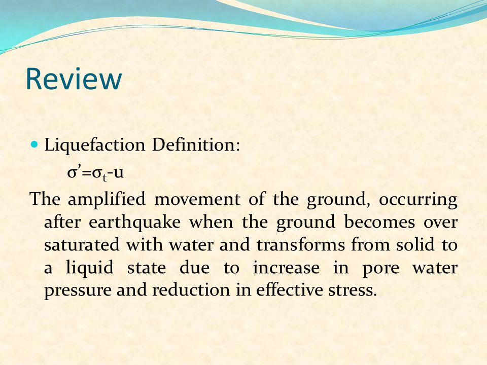 Review Liquefaction Definition: σ'=σt-u
