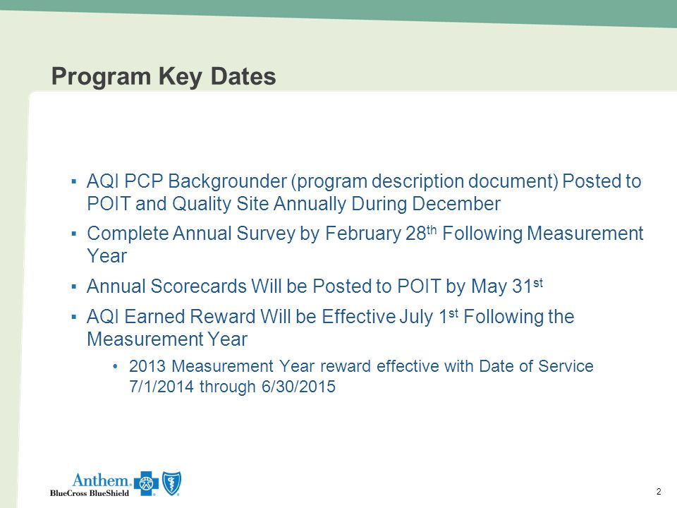 Program Key Dates AQI PCP Backgrounder (program description document) Posted to POIT and Quality Site Annually During December.