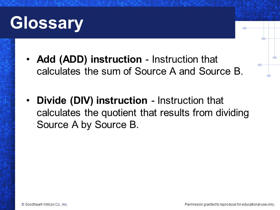 Glossary Add (ADD) instruction - Instruction that calculates the sum of Source A and Source B.