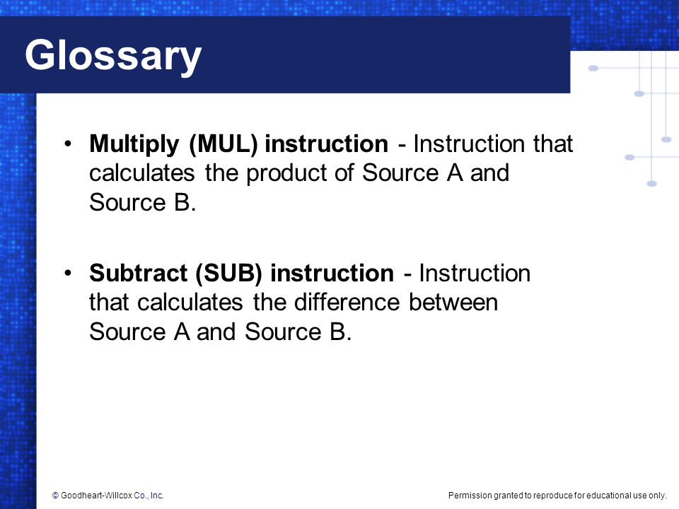 Glossary Multiply (MUL) instruction - Instruction that calculates the product of Source A and Source B.
