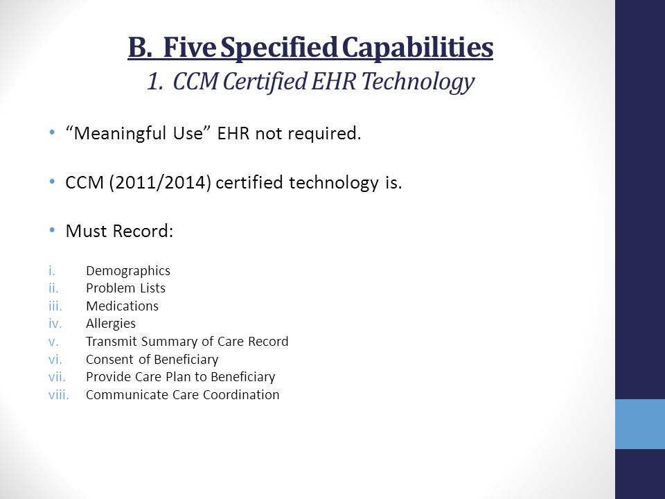 B. Five Specified Capabilities 1. CCM Certified EHR Technology