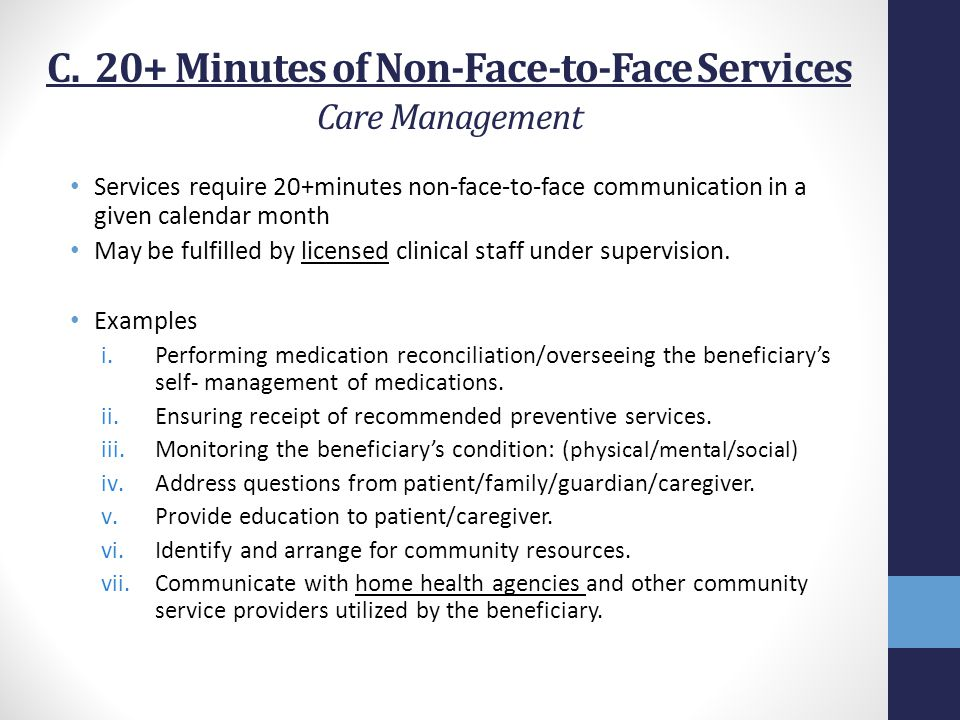 C. 20+ Minutes of Non-Face-to-Face Services Care Management