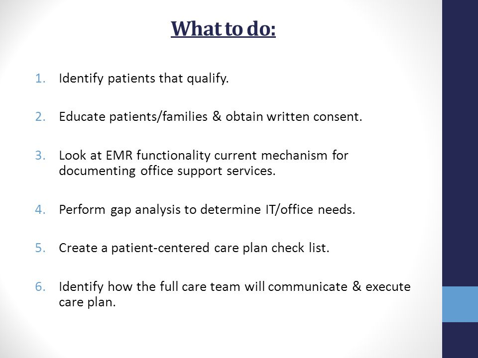 What to do: Identify patients that qualify.