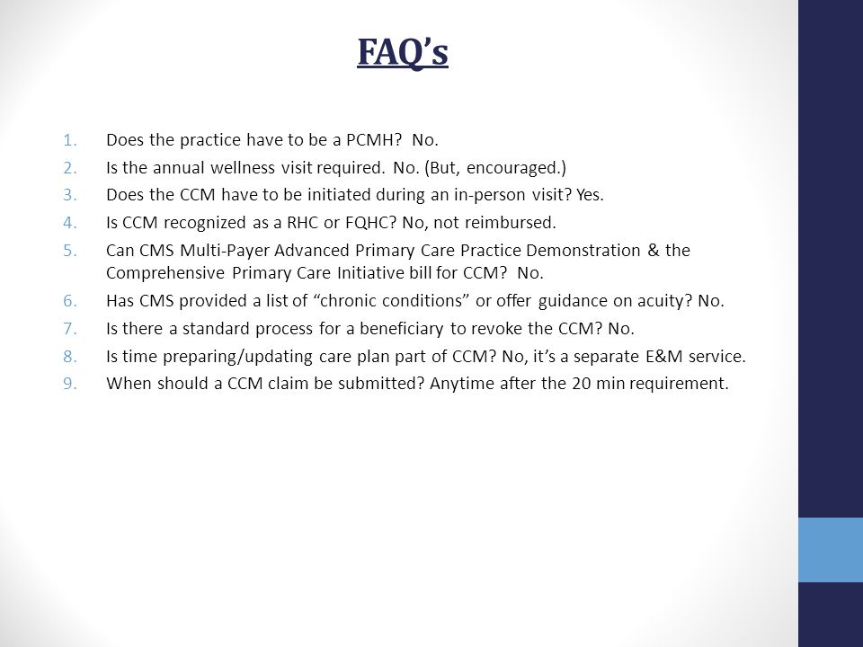FAQ's Does the practice have to be a PCMH No.