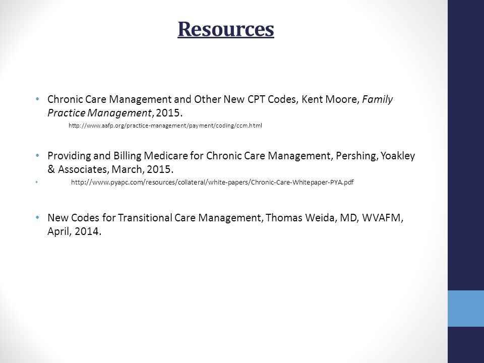 Resources Chronic Care Management and Other New CPT Codes, Kent Moore, Family Practice Management, 2015.