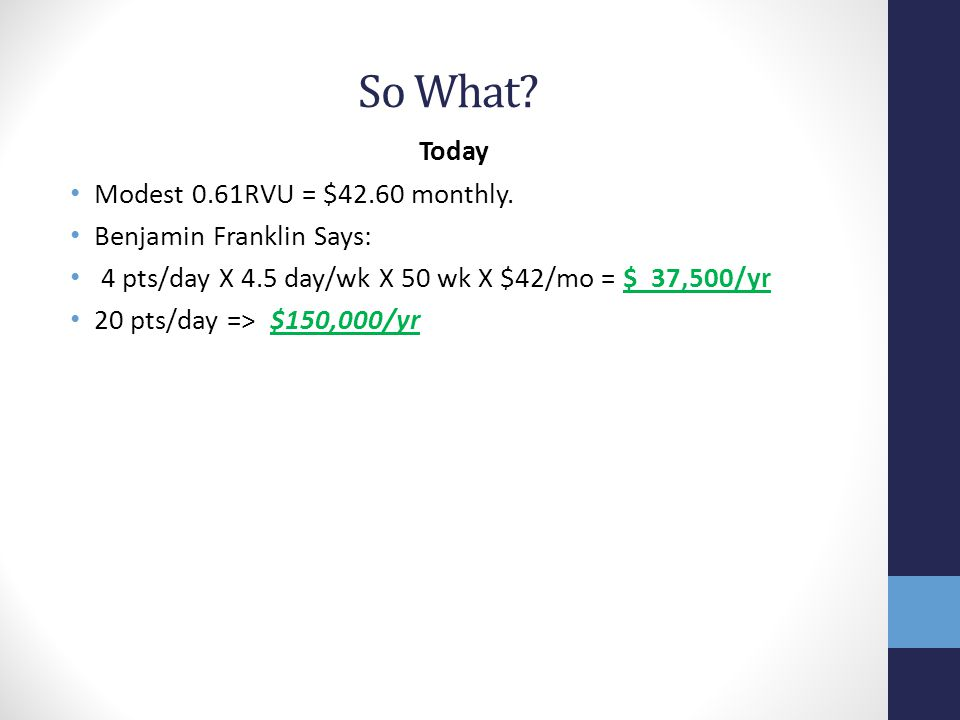 So What Today Modest 0.61RVU = $42.60 monthly.