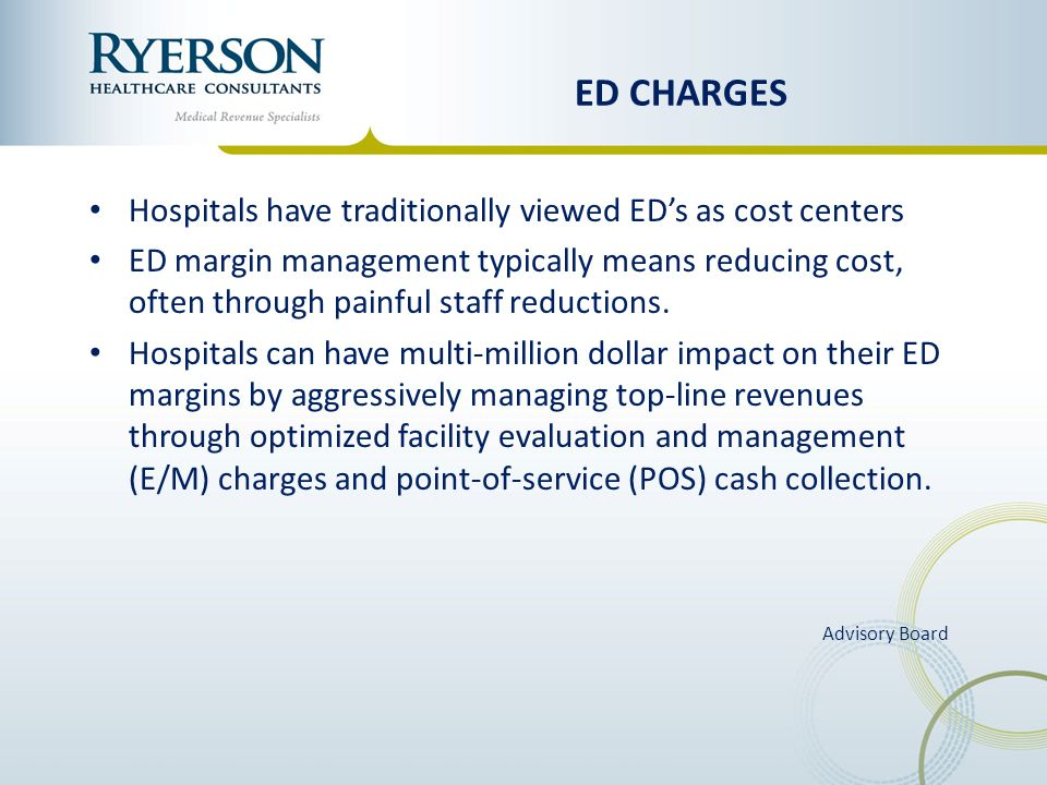 ED CHARGES Hospitals have traditionally viewed ED's as cost centers