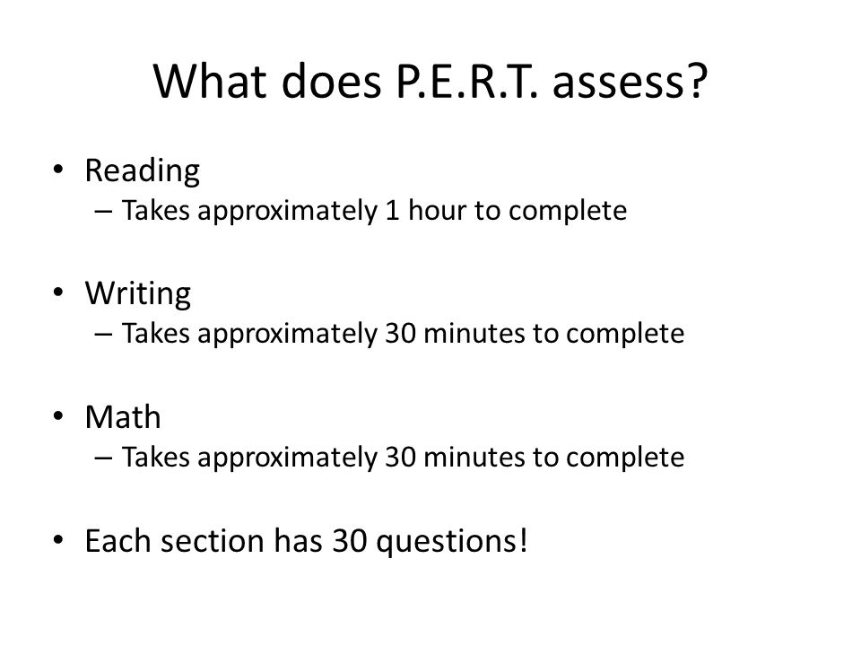 What does P.E.R.T. assess Reading Writing Math