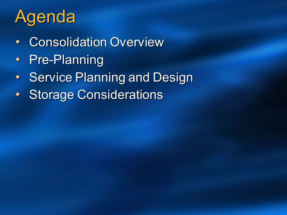 Agenda Consolidation Overview Pre-Planning Service Planning and Design