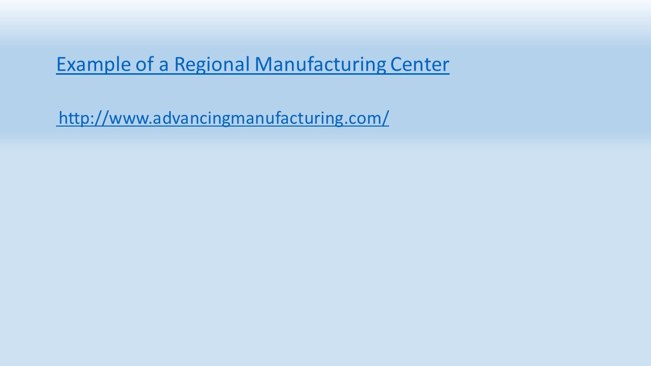 Example of a Regional Manufacturing Center