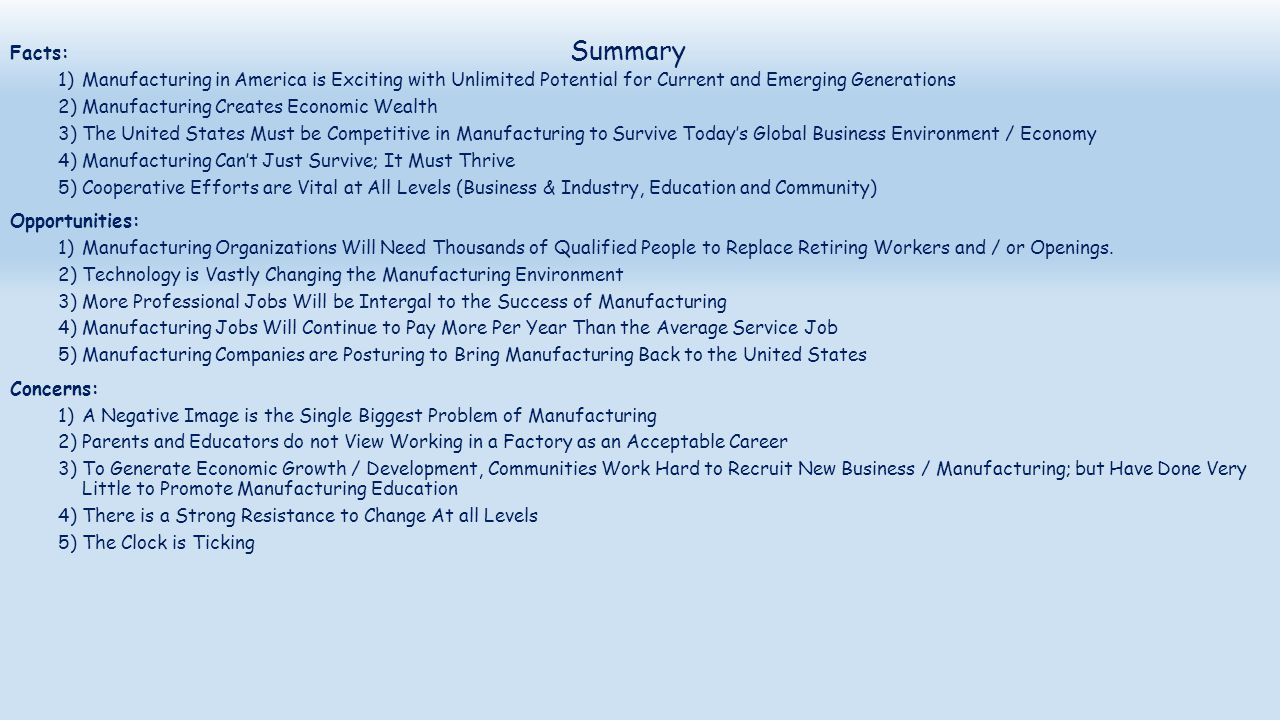 Summary Facts: Manufacturing in America is Exciting with Unlimited Potential for Current and Emerging Generations.
