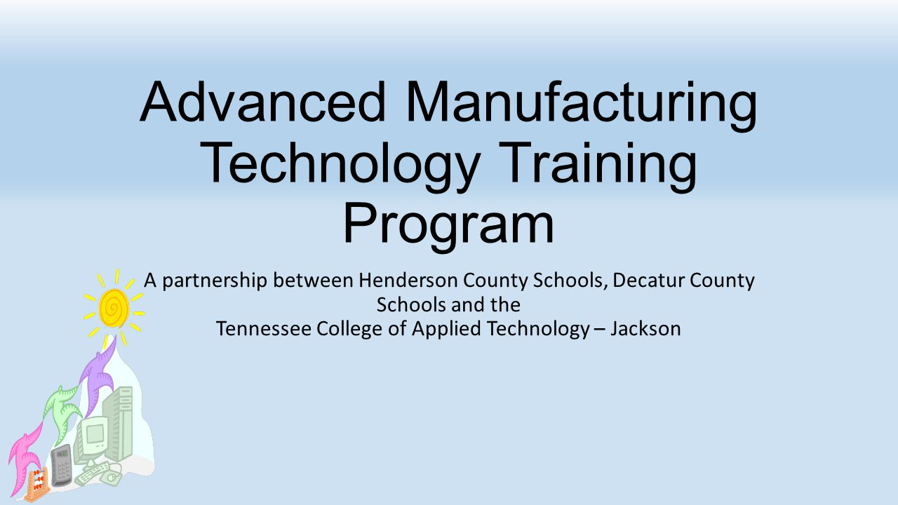 Advanced Manufacturing Technology Training Program