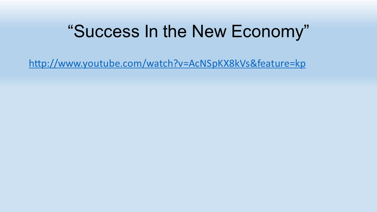 Success In the New Economy