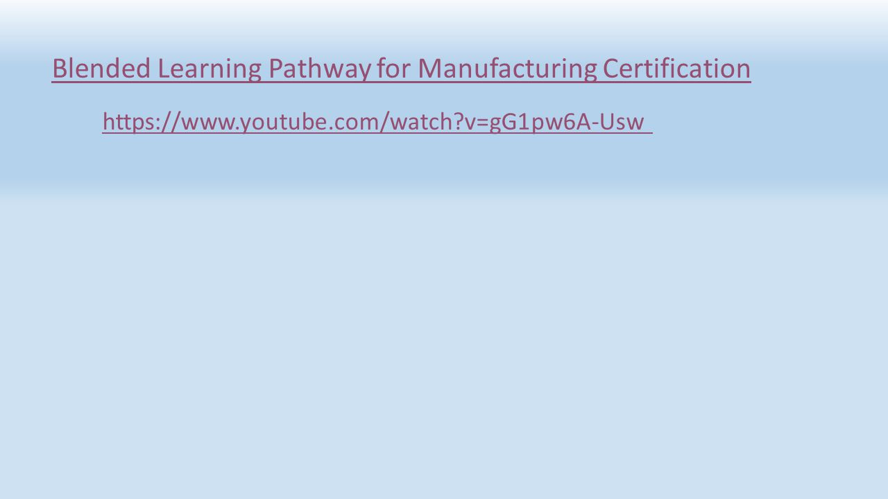 Blended Learning Pathway for Manufacturing Certification