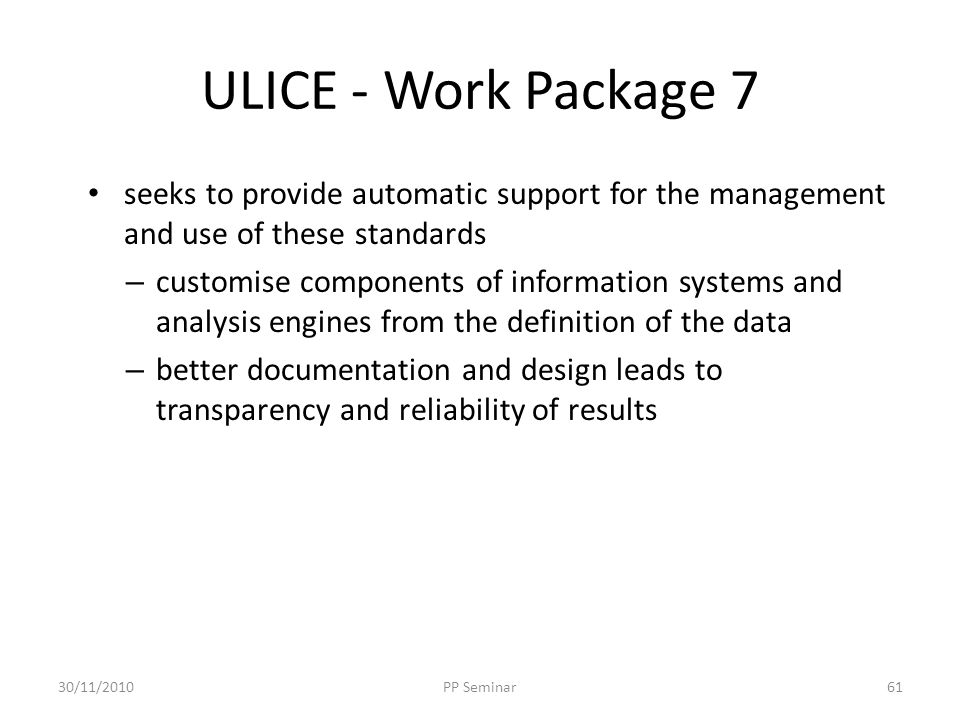 ULICE - Work Package 7 seeks to provide automatic support for the management and use of these standards.