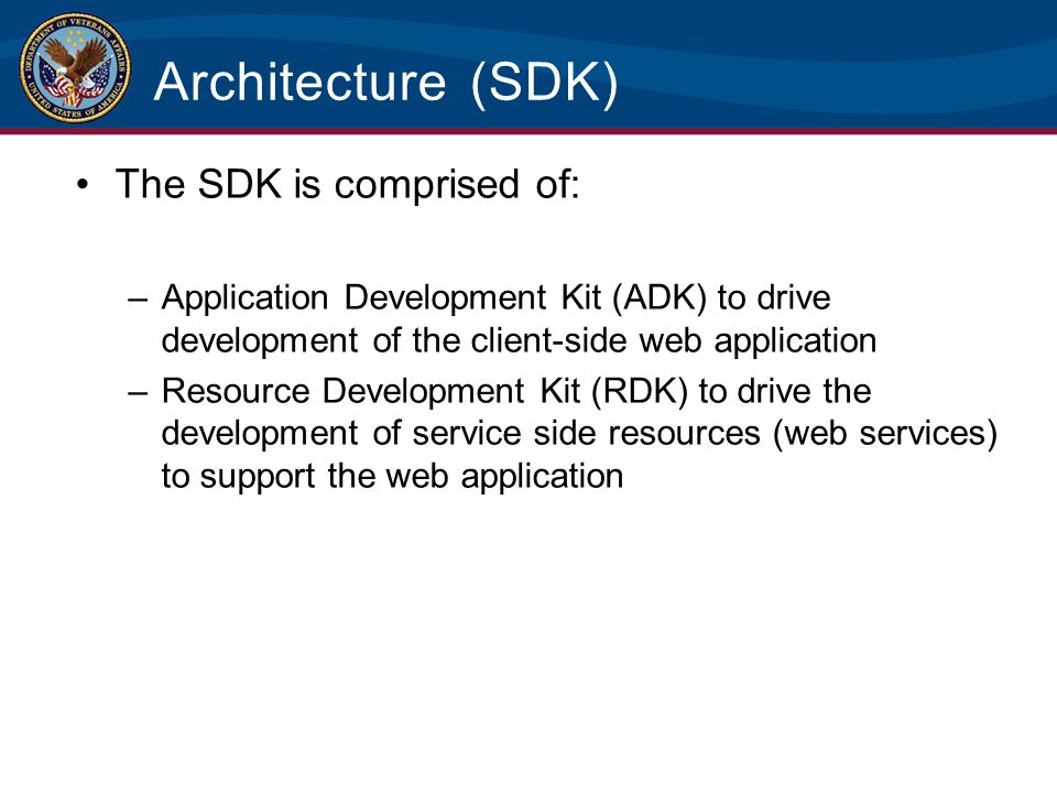 Architecture (SDK) The SDK is comprised of: