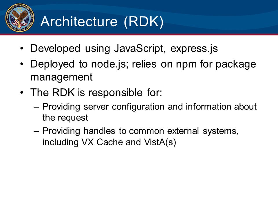 Architecture (RDK) Developed using JavaScript, express.js