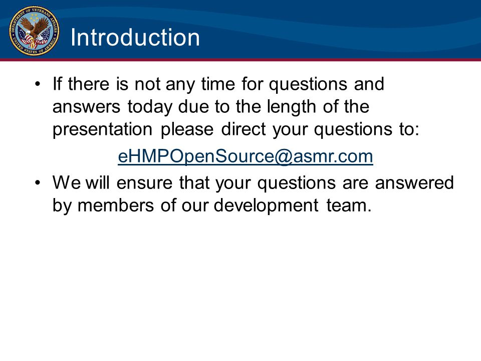 Introduction If there is not any time for questions and answers today due to the length of the presentation please direct your questions to: