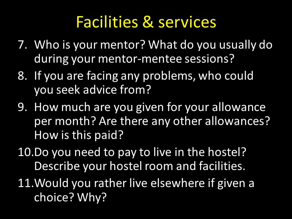Facilities & services Who is your mentor What do you usually do during your mentor-mentee sessions