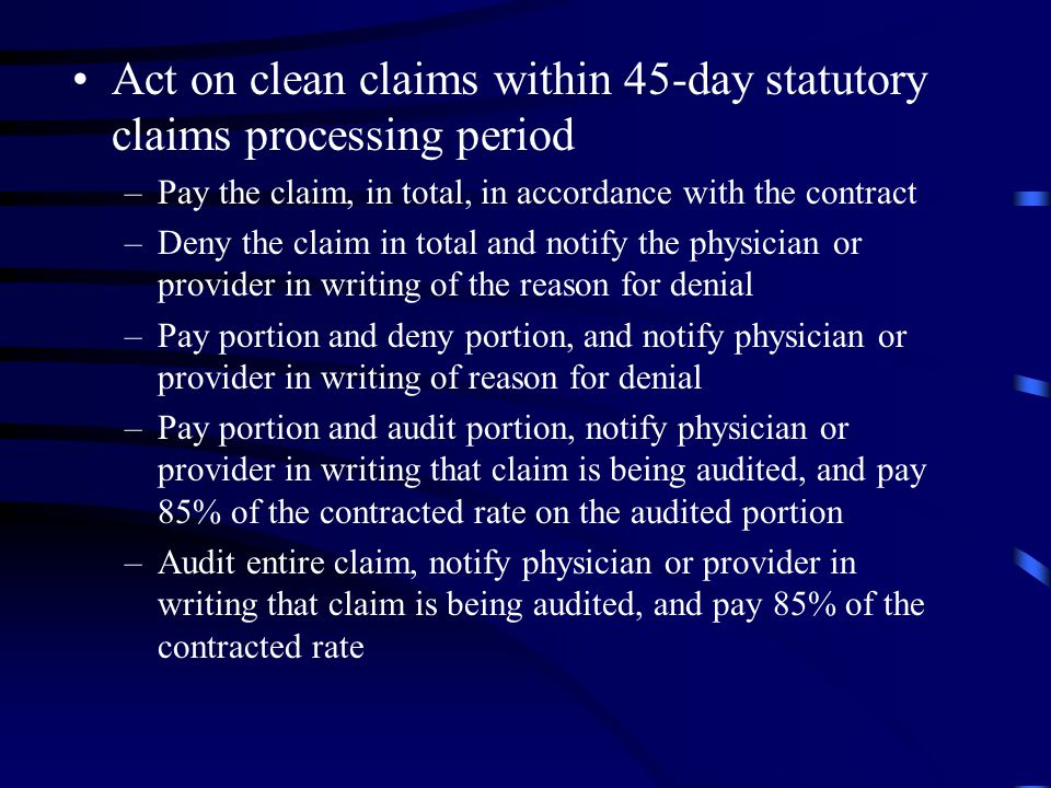 Act on clean claims within 45-day statutory claims processing period