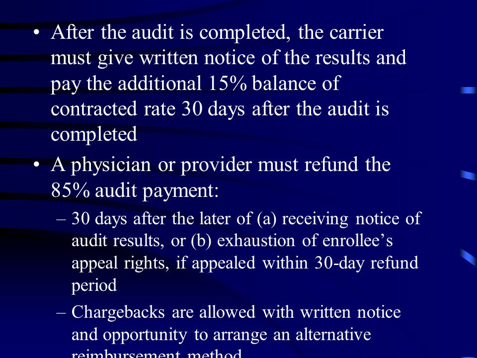 A physician or provider must refund the 85% audit payment: