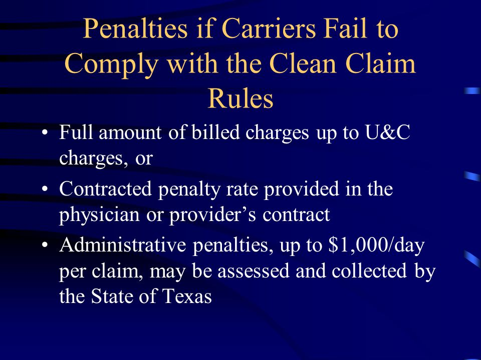 Penalties if Carriers Fail to Comply with the Clean Claim Rules