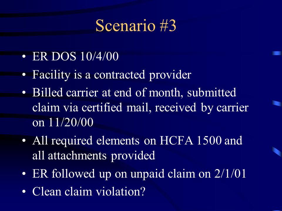 Scenario #3 ER DOS 10/4/00 Facility is a contracted provider