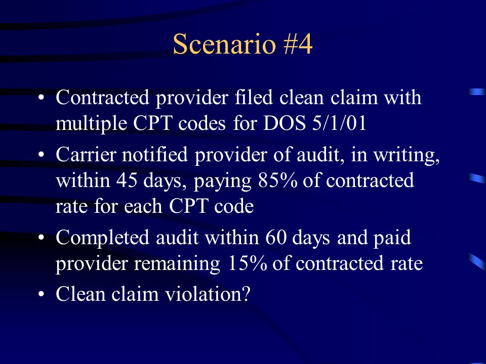 Scenario #4 Contracted provider filed clean claim with multiple CPT codes for DOS 5/1/01.