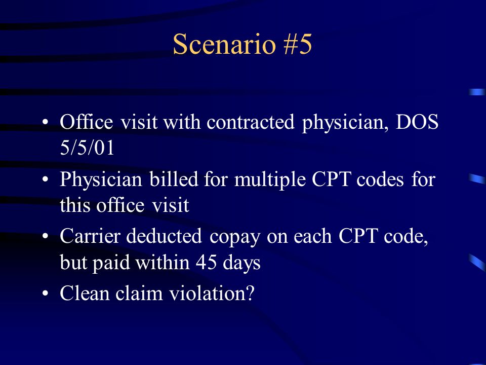 Scenario #5 Office visit with contracted physician, DOS 5/5/01