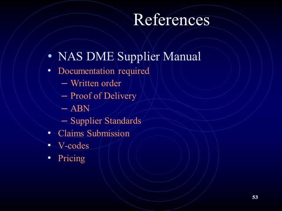 References NAS DME Supplier Manual Documentation required