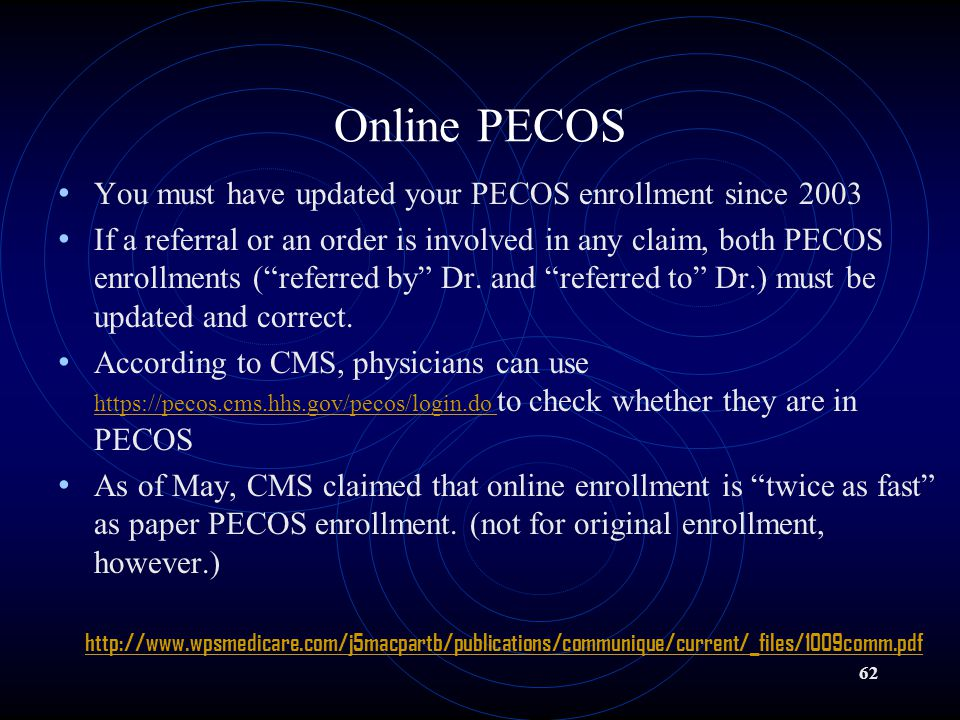 Online PECOS You must have updated your PECOS enrollment since 2003
