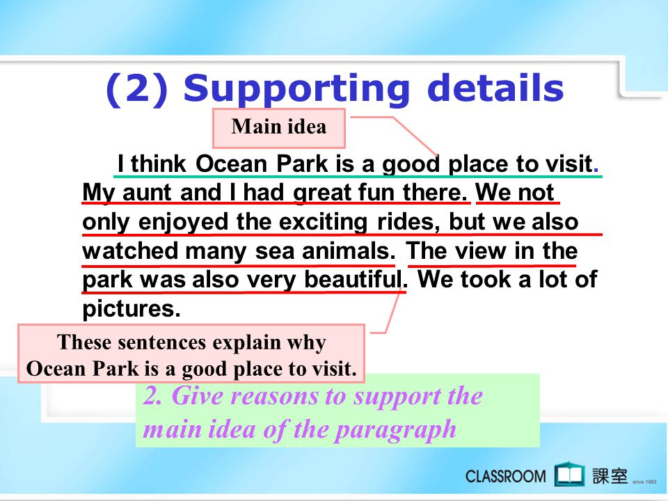 These sentences explain why Ocean Park is a good place to visit.