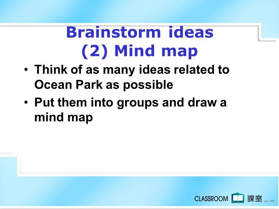 Brainstorm ideas (2) Mind map