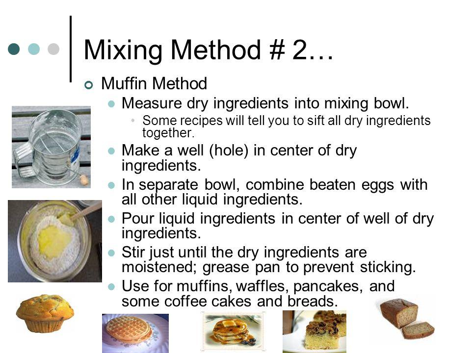 Mixing Method # 2… Muffin Method