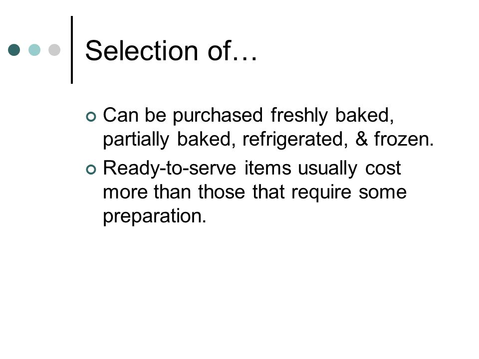 Selection of… Can be purchased freshly baked, partially baked, refrigerated, & frozen.