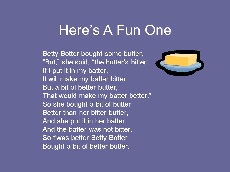 Here's A Fun One But, she said, the butter's bitter.