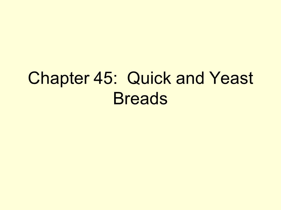 Chapter 45: Quick and Yeast Breads