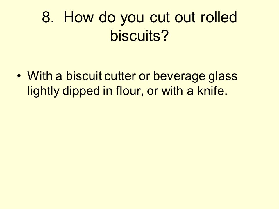 8. How do you cut out rolled biscuits