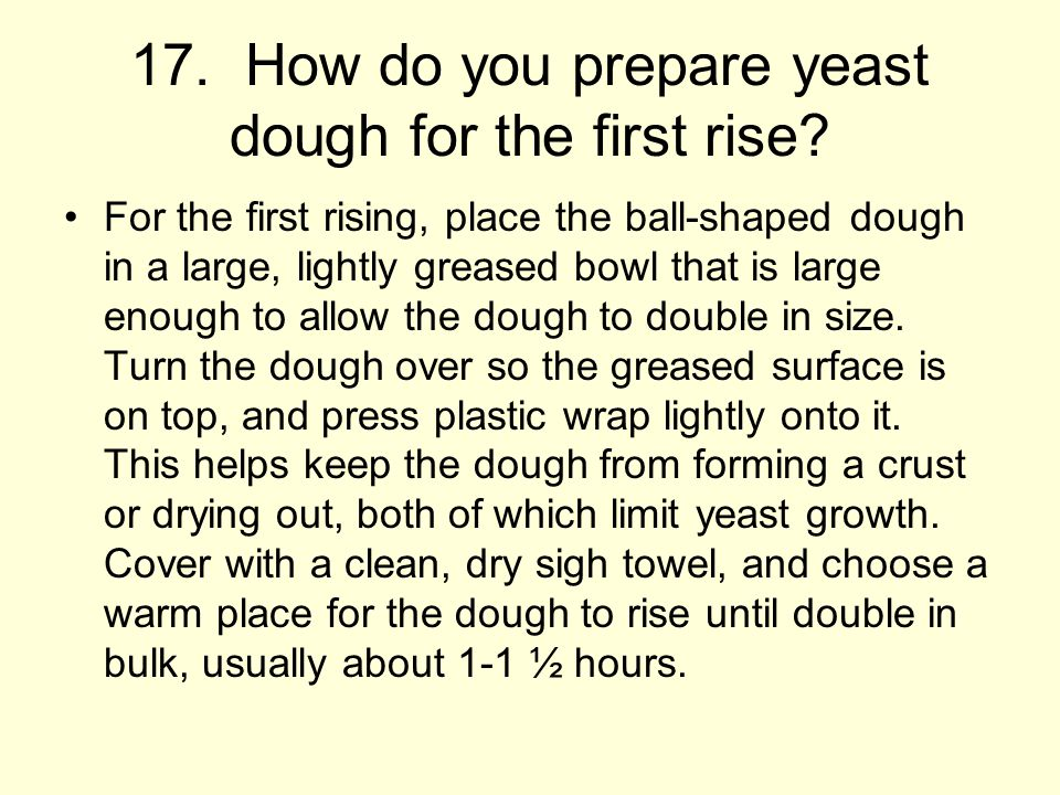 17. How do you prepare yeast dough for the first rise