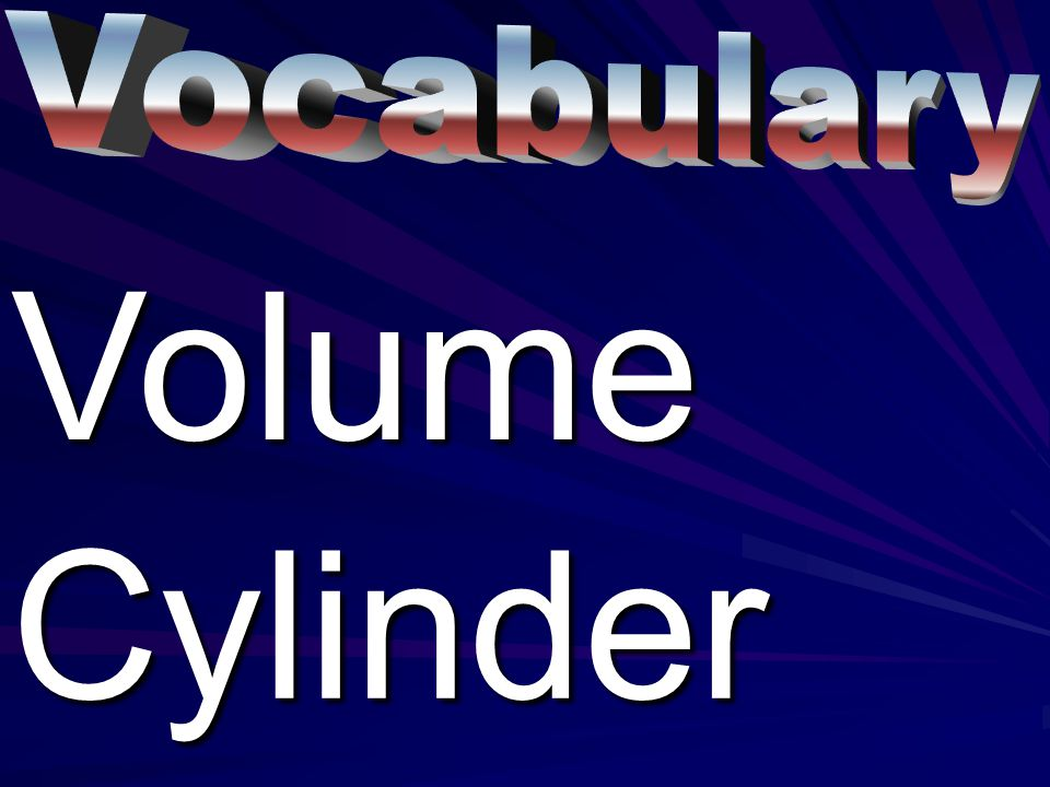 Vocabulary Volume Cylinder