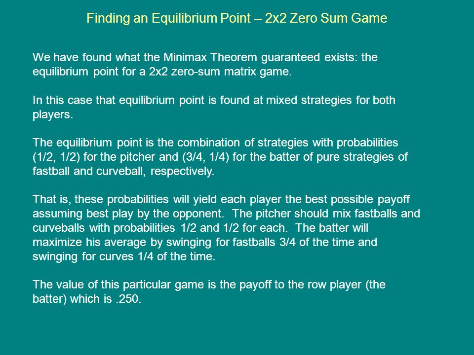 Finding an Equilibrium Point – 2x2 Zero Sum Game