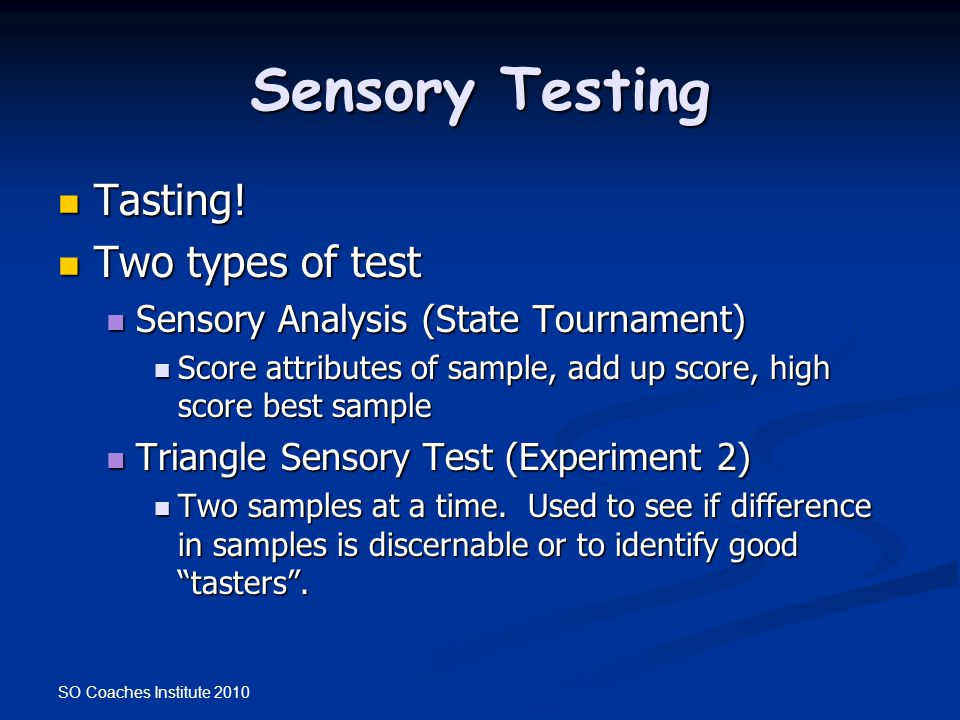 Sensory Testing Tasting! Two types of test