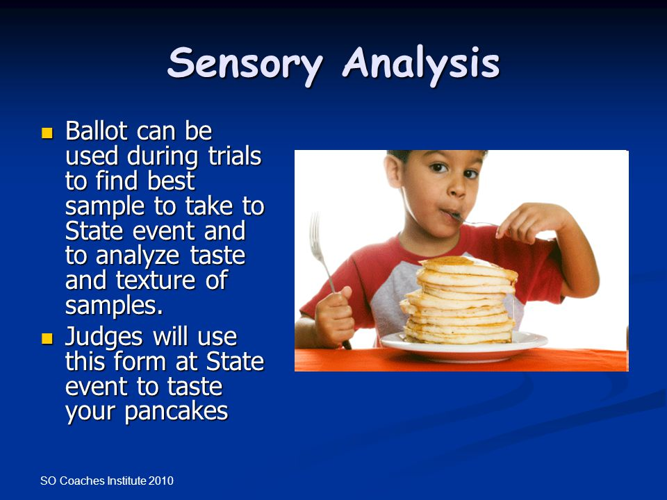 Sensory Analysis Ballot can be used during trials to find best sample to take to State event and to analyze taste and texture of samples.