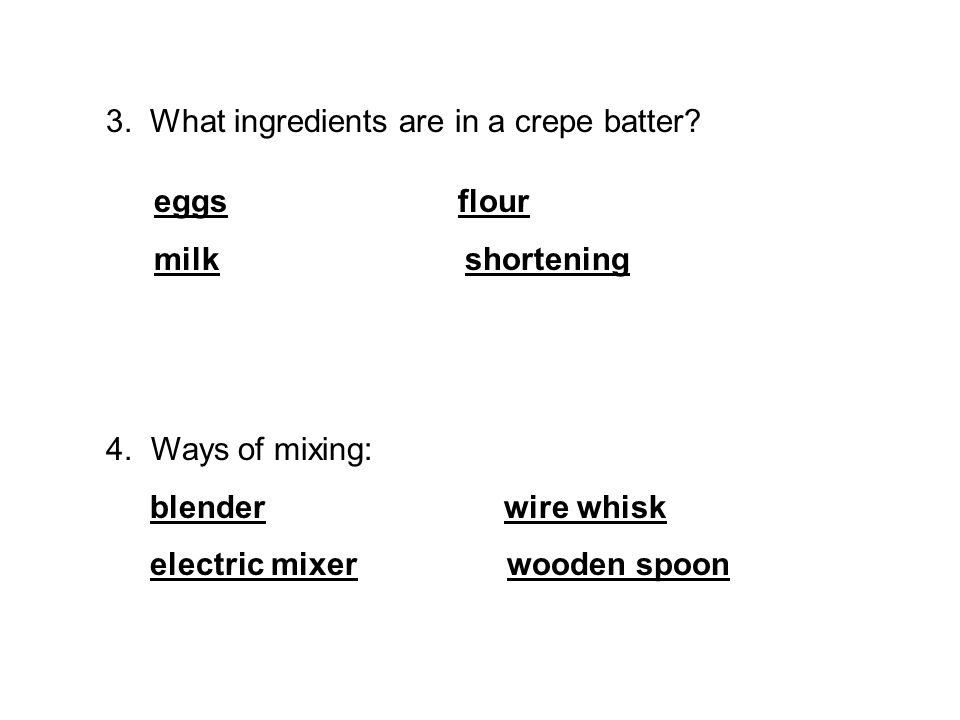 3. What ingredients are in a crepe batter