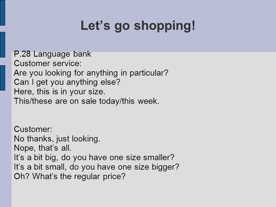 Let's go shopping! P.28 Language bank Customer service: