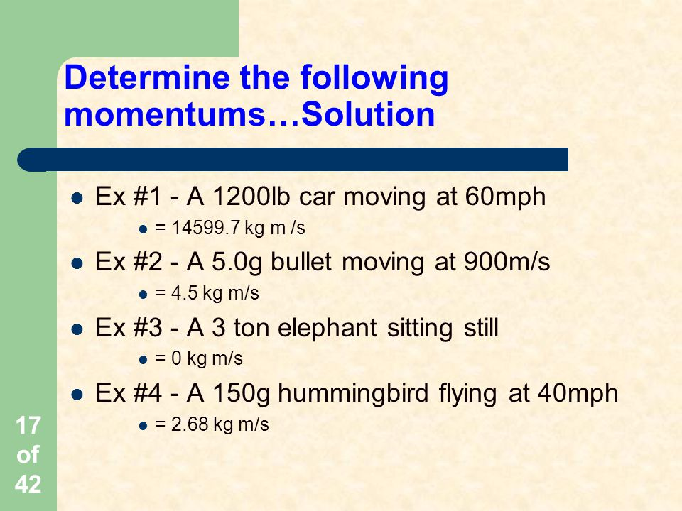 Determine the following momentums…Solution