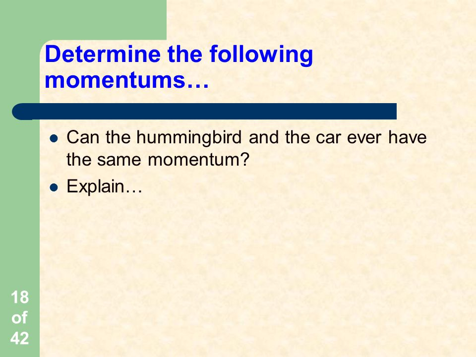 Determine the following momentums…