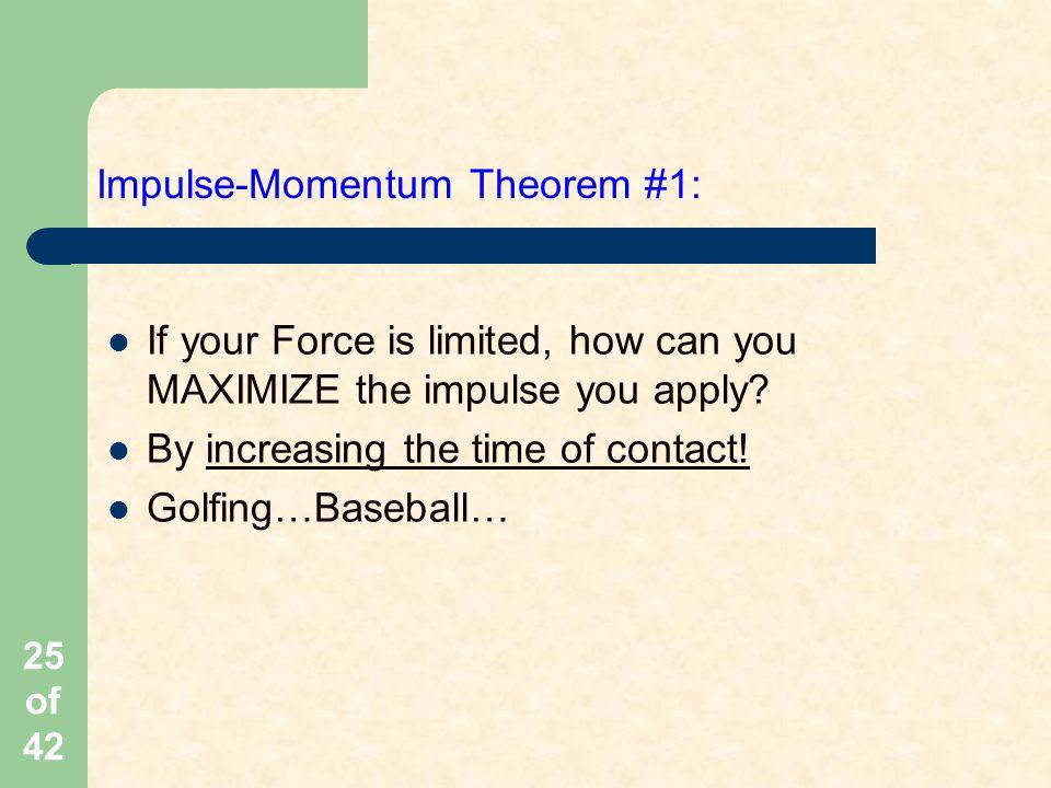 Impulse-Momentum Theorem #1: