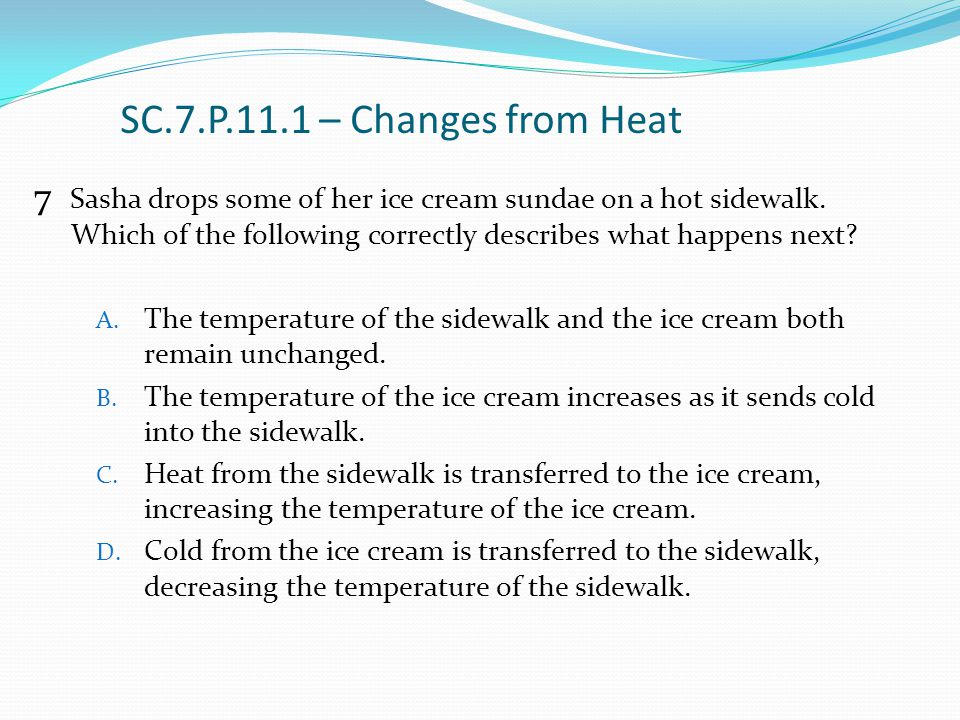 SC.7.P.11.1 – Changes from Heat 7.