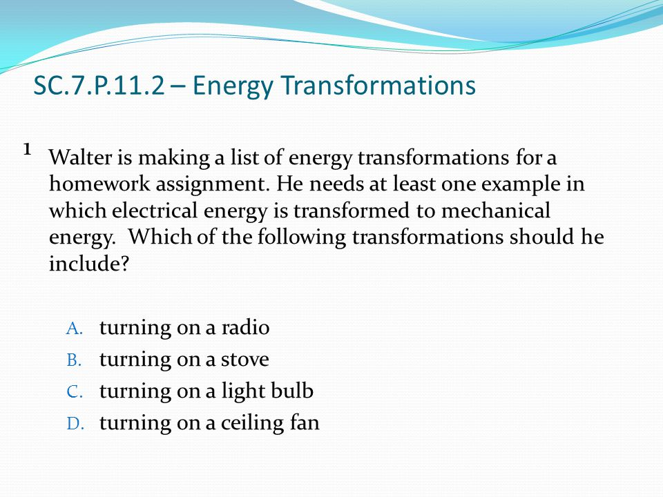 SC.7.P.11.2 – Energy Transformations